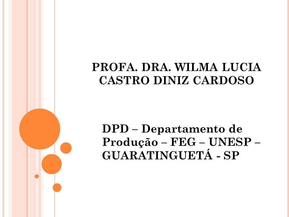 PROFA. DRA. WILMA LUCIA CASTRO DINIZ CARDOSO