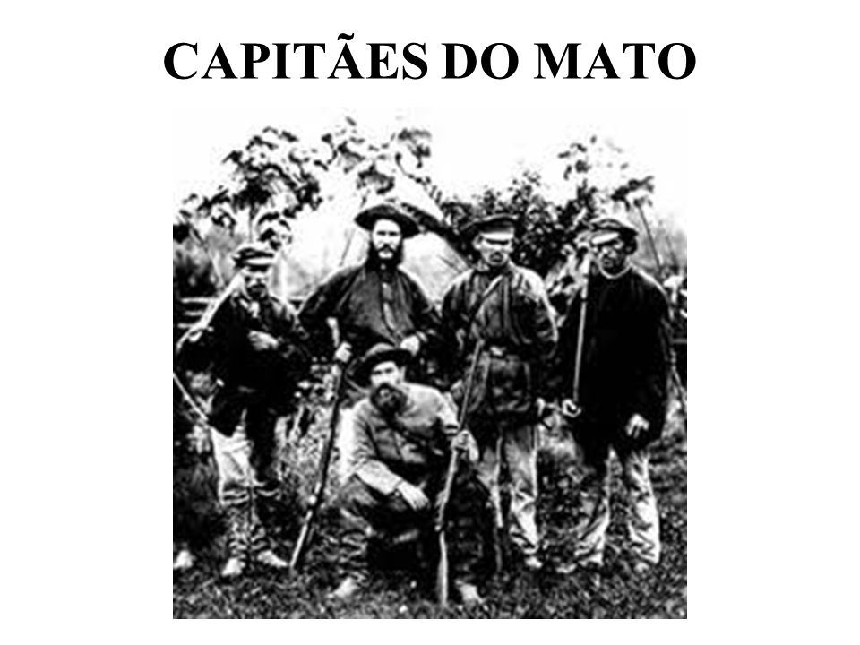 CAPITÃES DO MATO