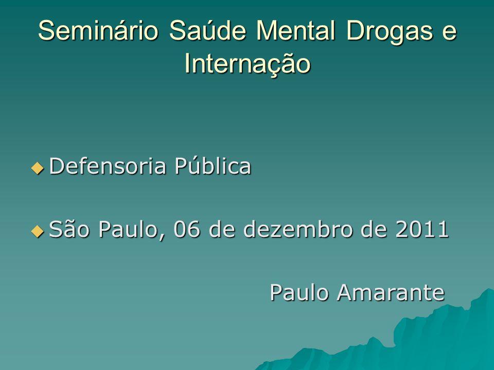 Seminário Saúde Mental Drogas e Internação