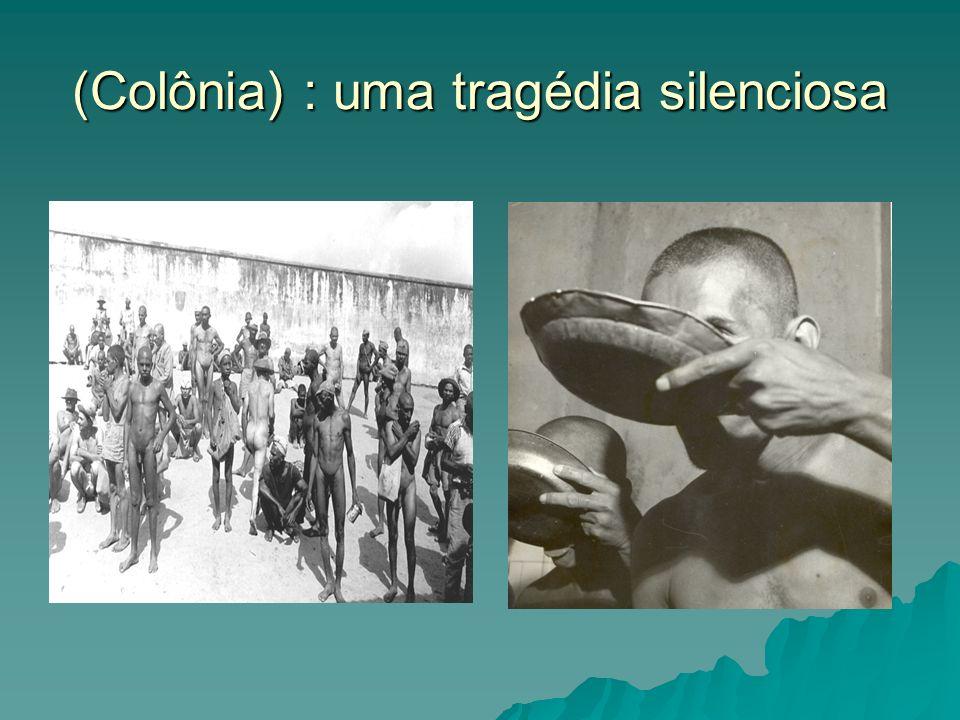 (Colônia) : uma tragédia silenciosa