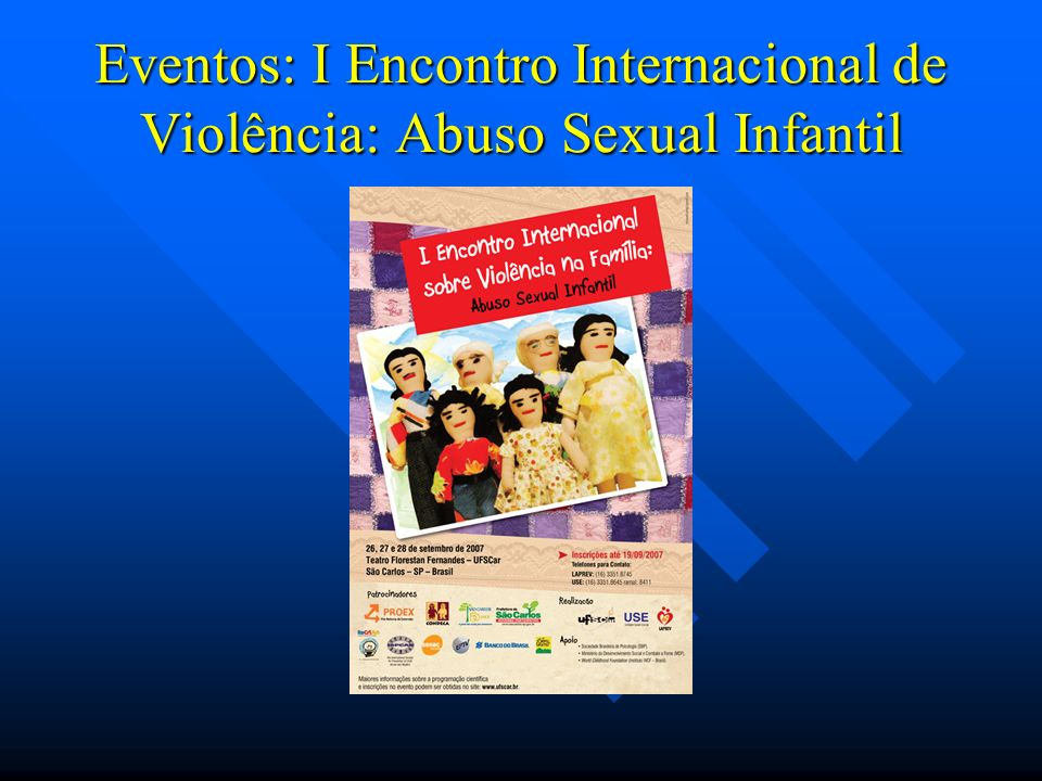 Eventos: I Encontro Internacional de Violência: Abuso Sexual Infantil