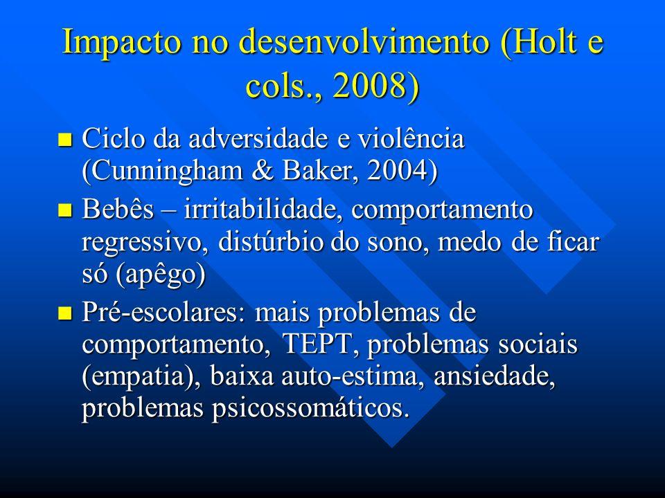Impacto no desenvolvimento (Holt e cols., 2008)