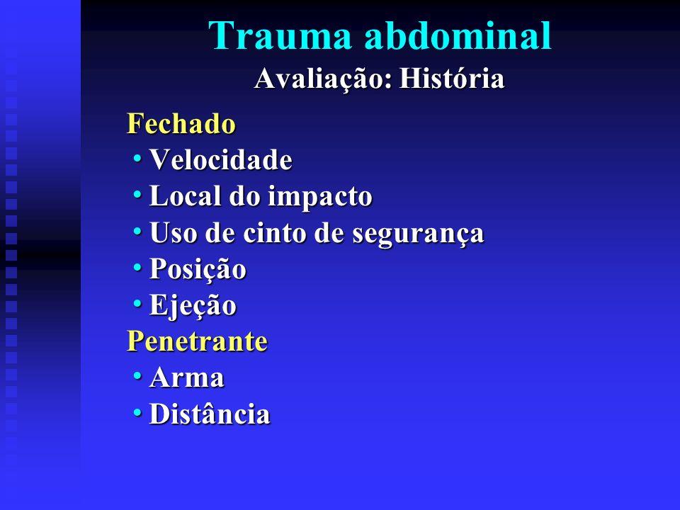 Trauma abdominal Avaliação: História