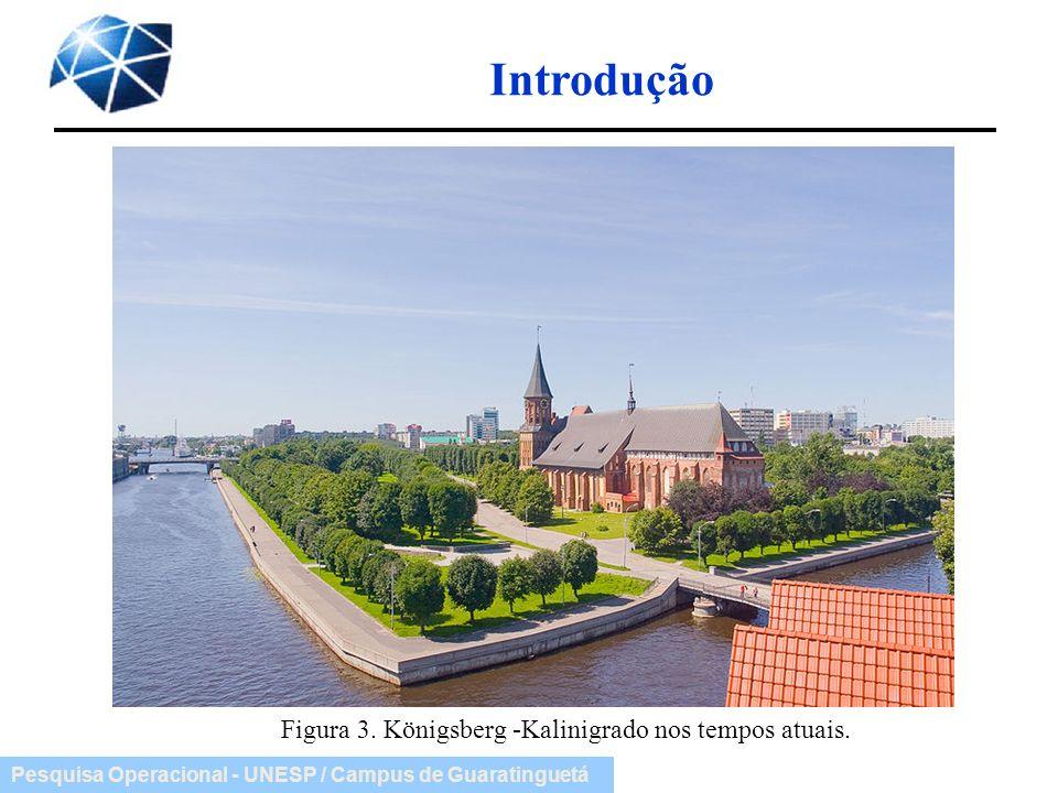 Introdução Figura 3. Königsberg -Kalinigrado nos tempos atuais.