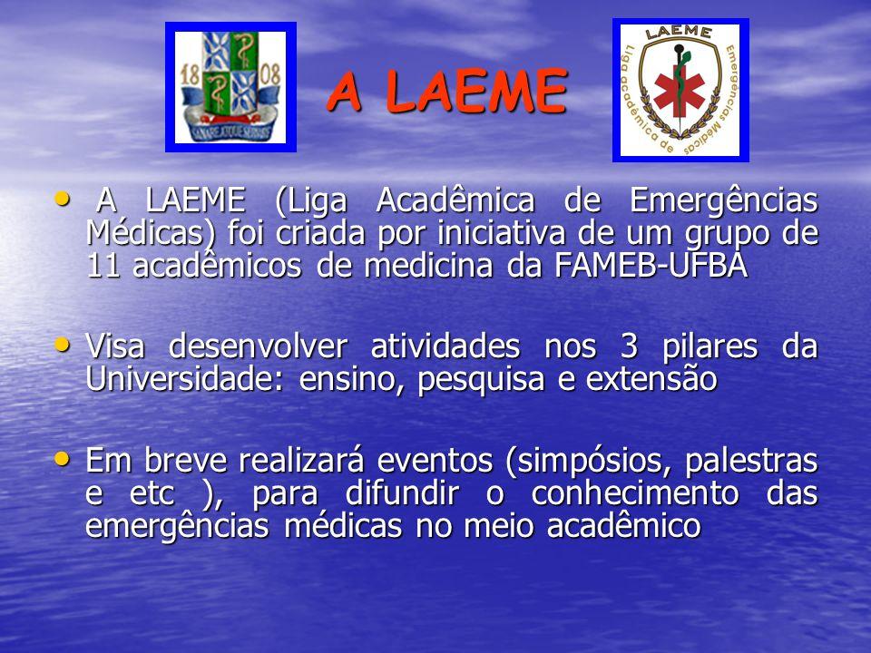 A LAEME A LAEME (Liga Acadêmica de Emergências Médicas) foi criada por iniciativa de um grupo de 11 acadêmicos de medicina da FAMEB-UFBA.