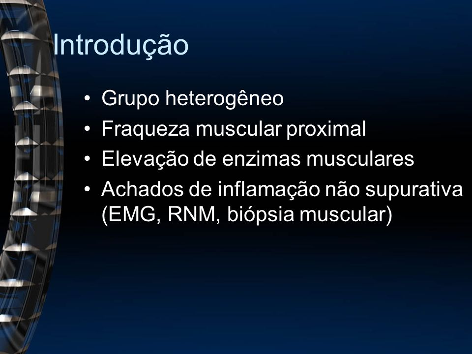 Introdução Grupo heterogêneo Fraqueza muscular proximal