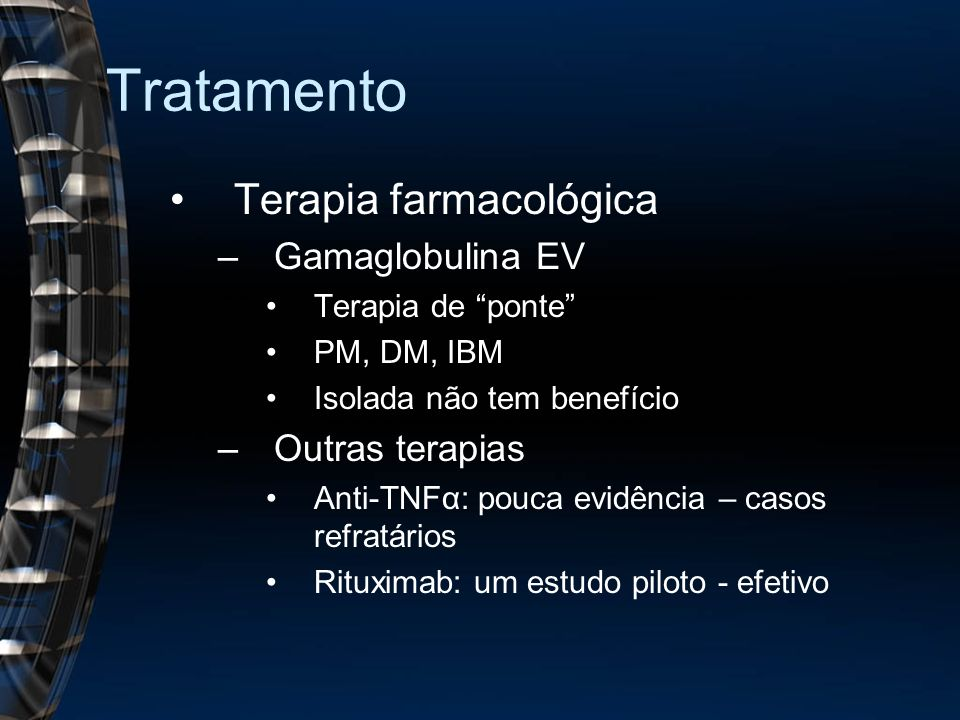Tratamento Terapia farmacológica Gamaglobulina EV Outras terapias