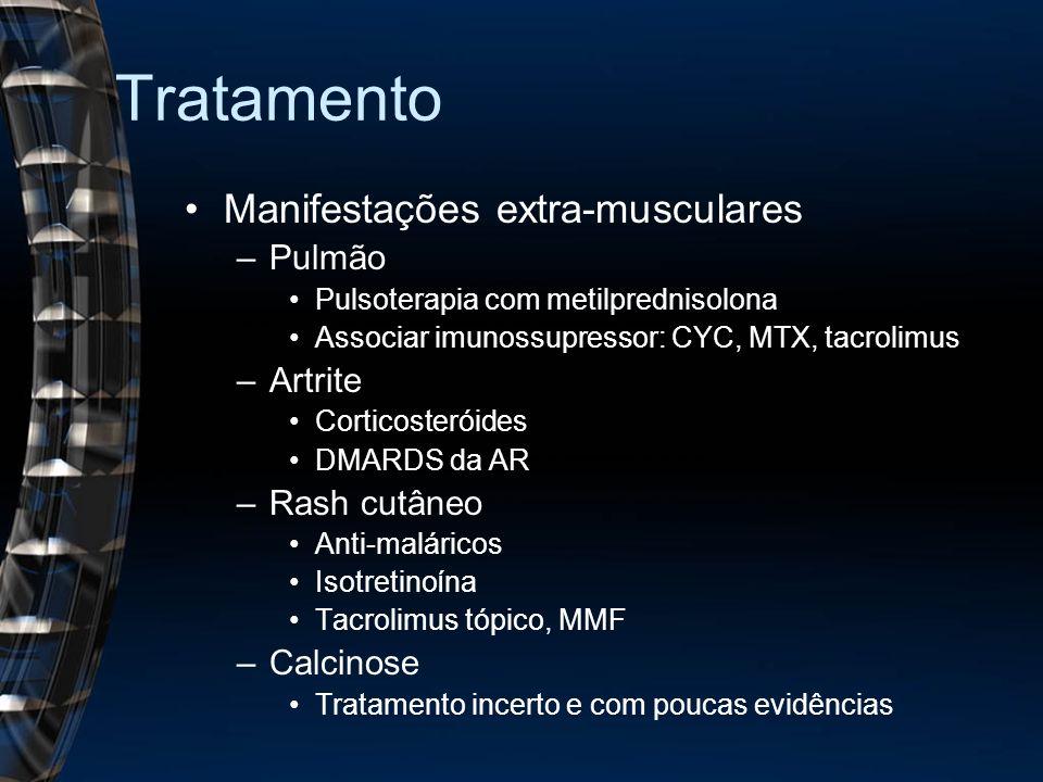 Tratamento Manifestações extra-musculares Pulmão Artrite Rash cutâneo