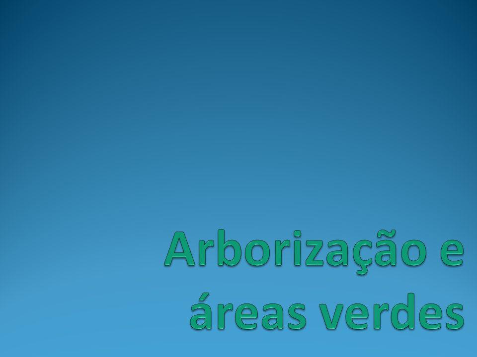 Arborização e áreas verdes