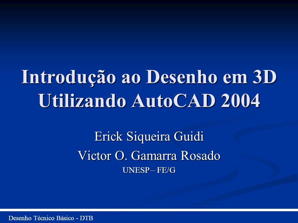 Introdução ao Desenho em 3D Utilizando AutoCAD 2004