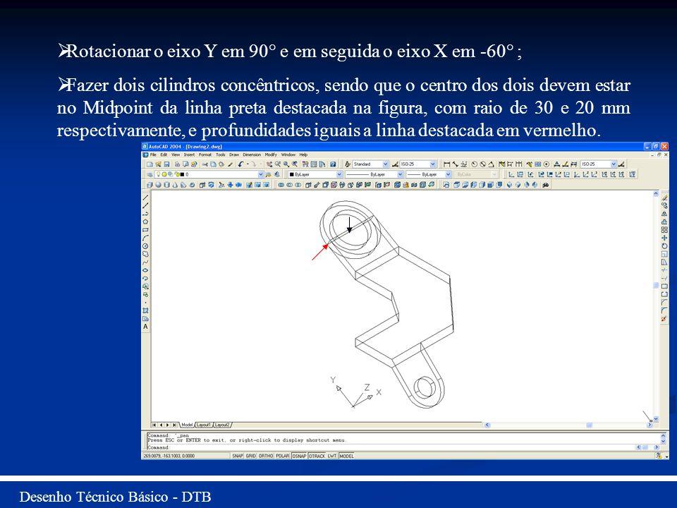 Rotacionar o eixo Y em 90° e em seguida o eixo X em -60° ;