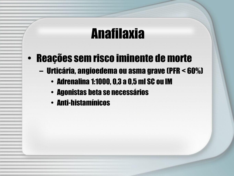 Anafilaxia Reações sem risco iminente de morte