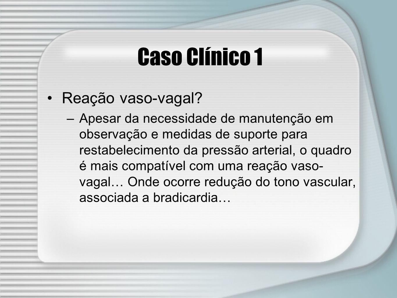 Caso Clínico 1 Reação vaso-vagal