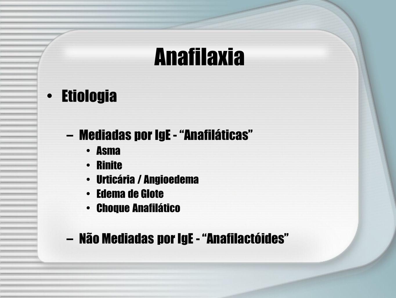 Anafilaxia Etiologia Mediadas por IgE - Anafiláticas