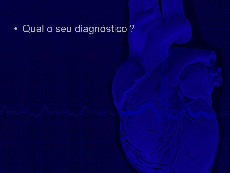 Qual o seu diagnóstico