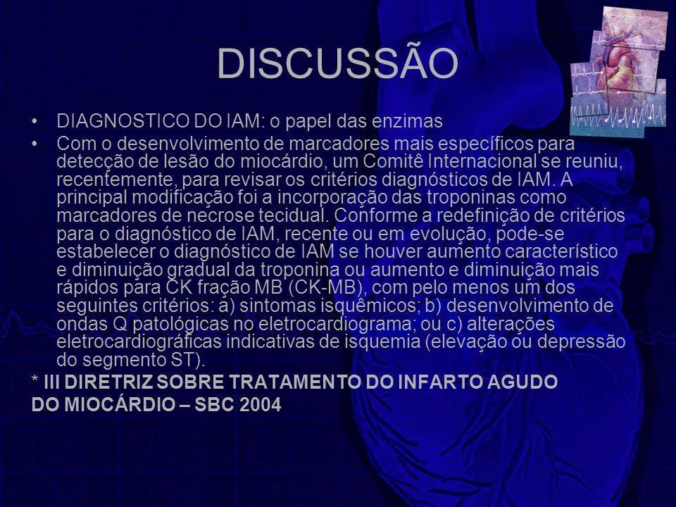 DISCUSSÃO DIAGNOSTICO DO IAM: o papel das enzimas