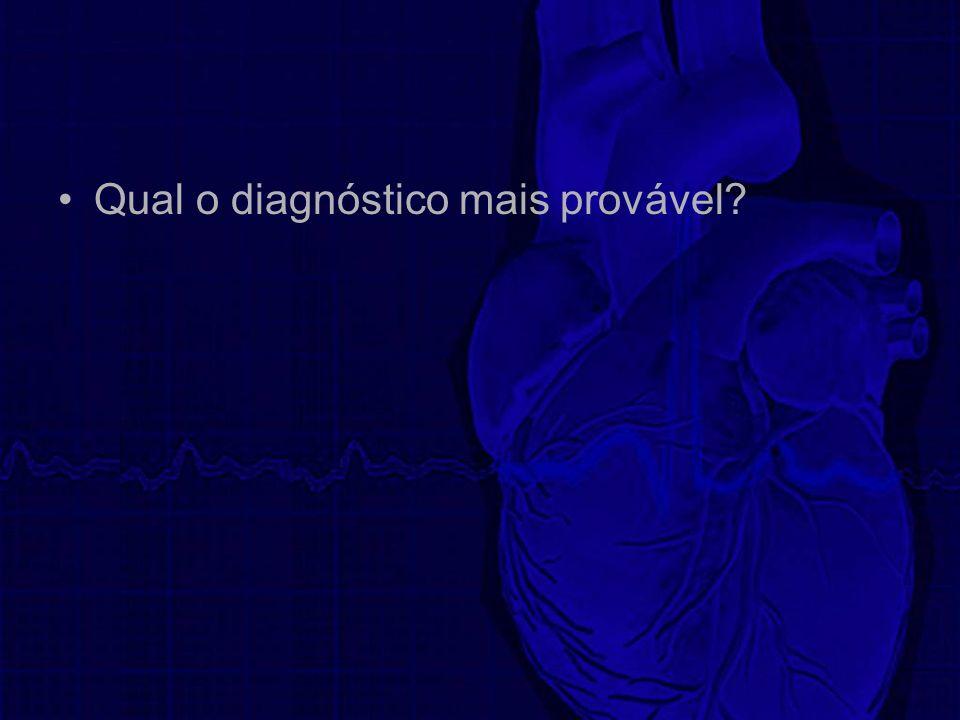 Qual o diagnóstico mais provável