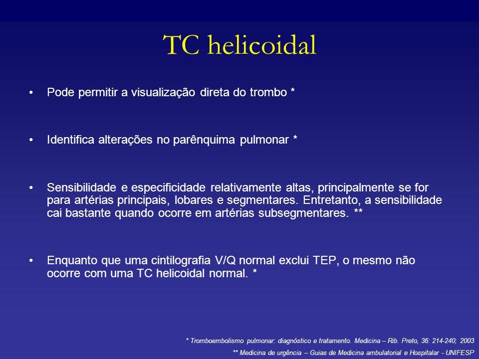TC helicoidal Pode permitir a visualização direta do trombo *