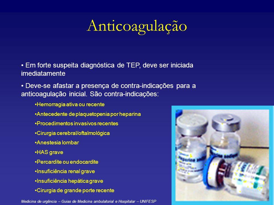 AnticoagulaçãoEm forte suspeita diagnóstica de TEP, deve ser iniciada imediatamente.