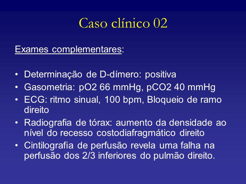 Caso clínico 02 Exames complementares: