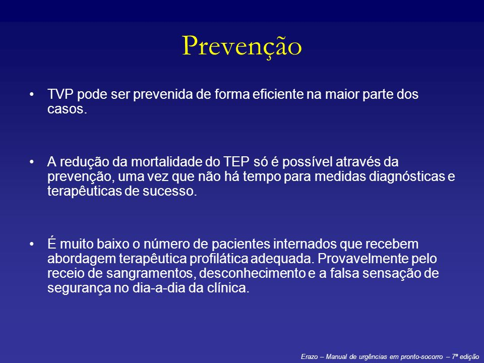 Prevenção TVP pode ser prevenida de forma eficiente na maior parte dos casos.