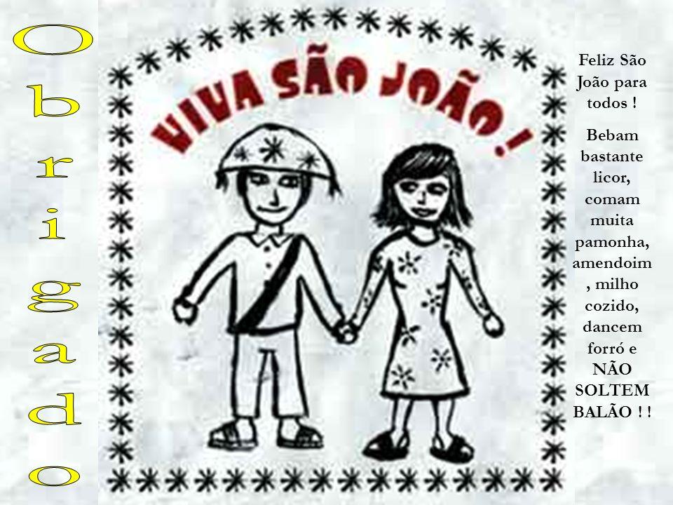 Feliz São João para todos !