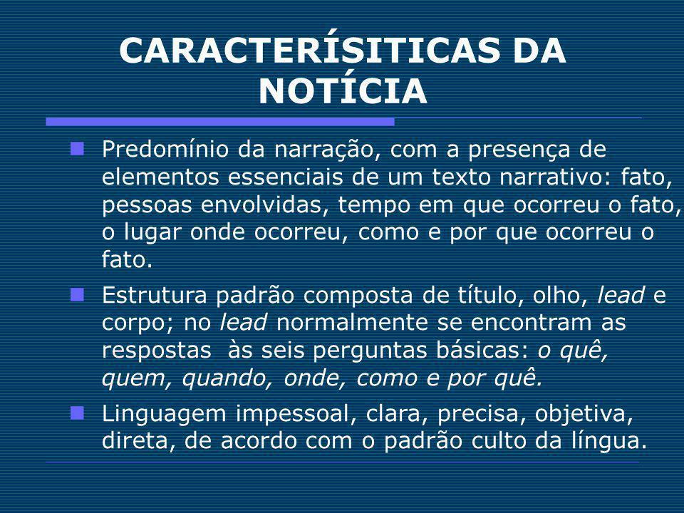 CARACTERÍSITICAS DA NOTÍCIA