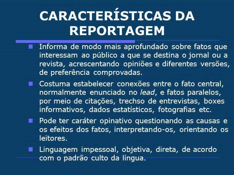 CARACTERÍSTICAS DA REPORTAGEM