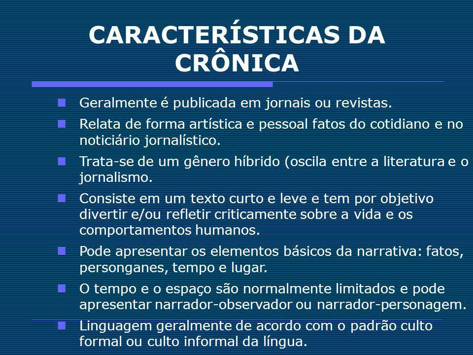 CARACTERÍSTICAS DA CRÔNICA