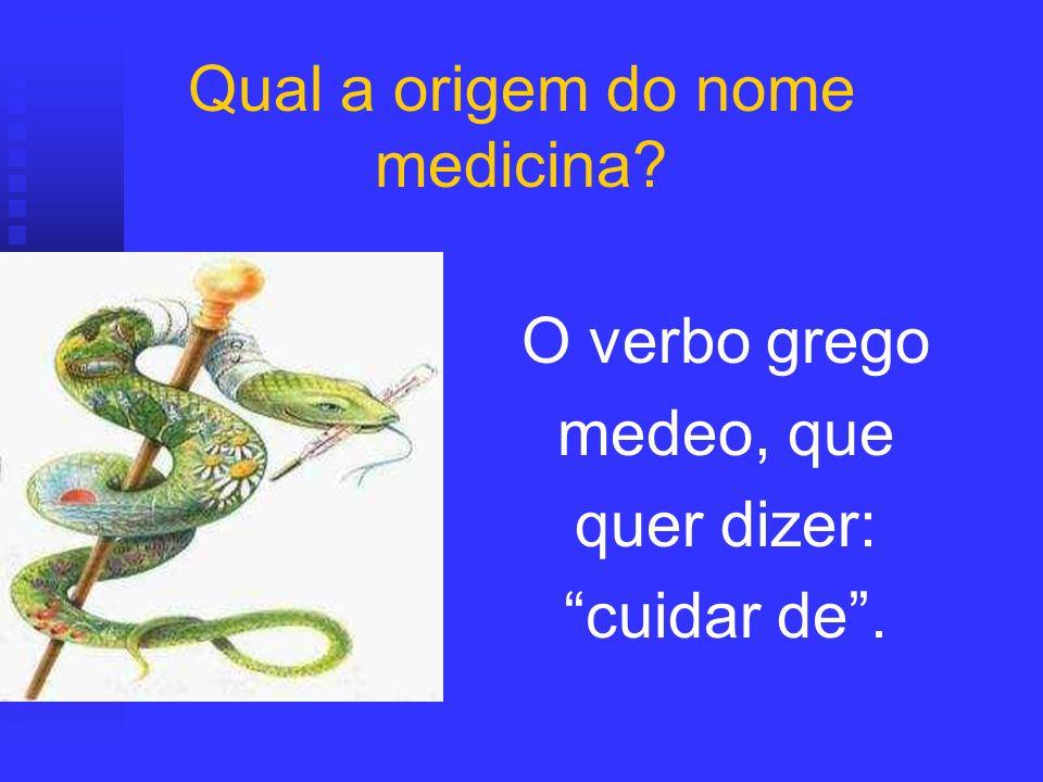 Qual a origem do nome medicina
