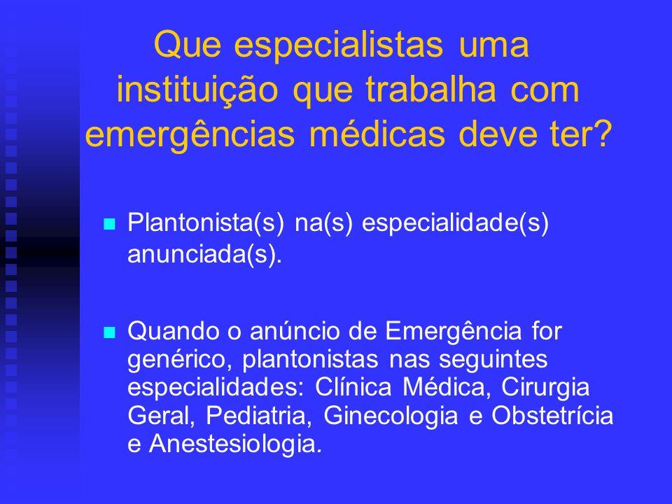 Que especialistas uma instituição que trabalha com emergências médicas deve ter