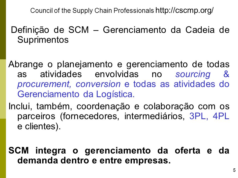 Council of the Supply Chain Professionals http://cscmp.org/