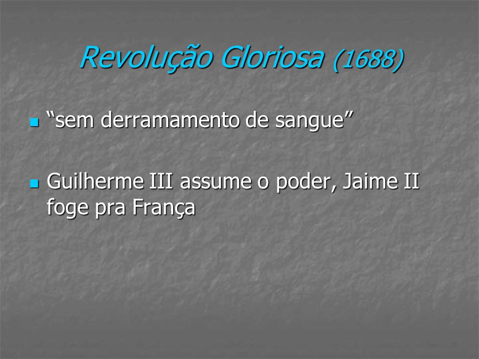 Revolução Gloriosa (1688) sem derramamento de sangue