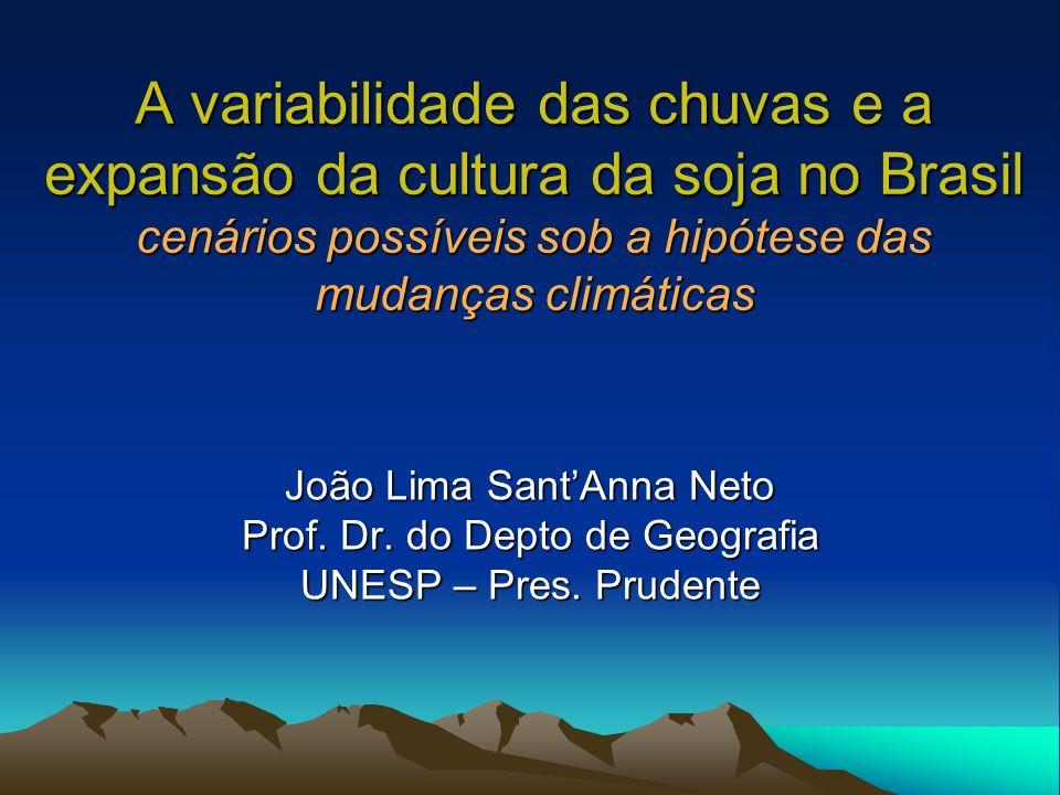 A variabilidade das chuvas e a expansão da cultura da soja no Brasil cenários possíveis sob a hipótese das mudanças climáticas