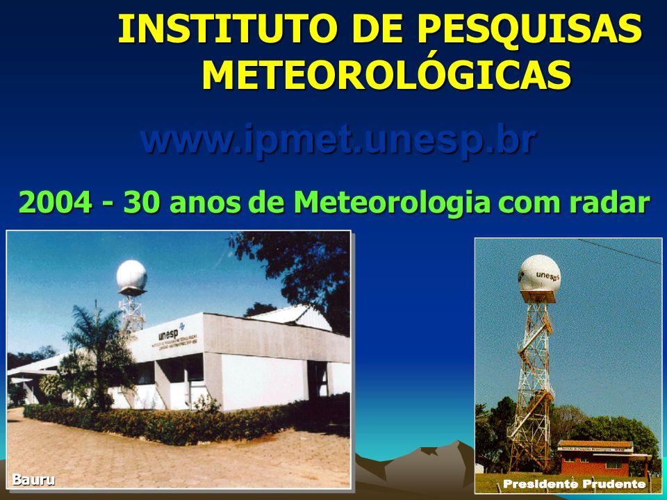 INSTITUTO DE PESQUISAS 2004 - 30 anos de Meteorologia com radar