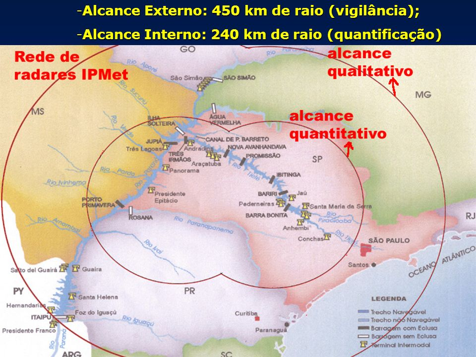 Alcance Externo: 450 km de raio (vigilância);