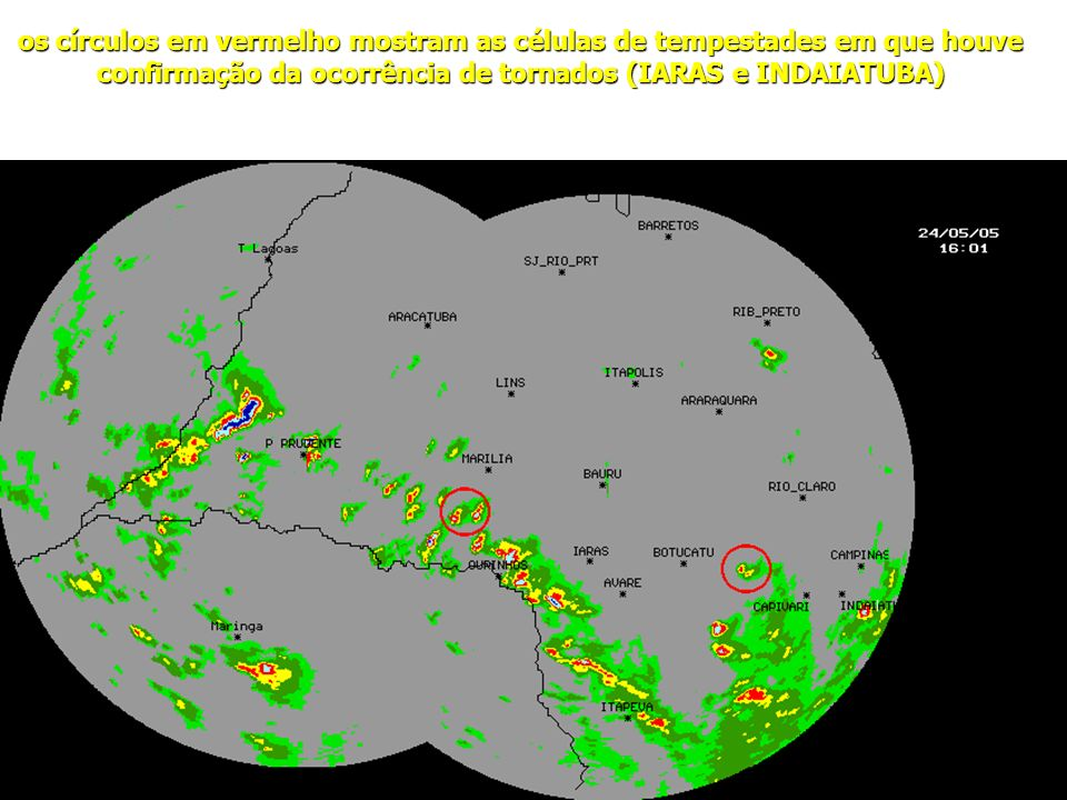 os círculos em vermelho mostram as células de tempestades em que houve confirmação da ocorrência de tornados (IARAS e INDAIATUBA)