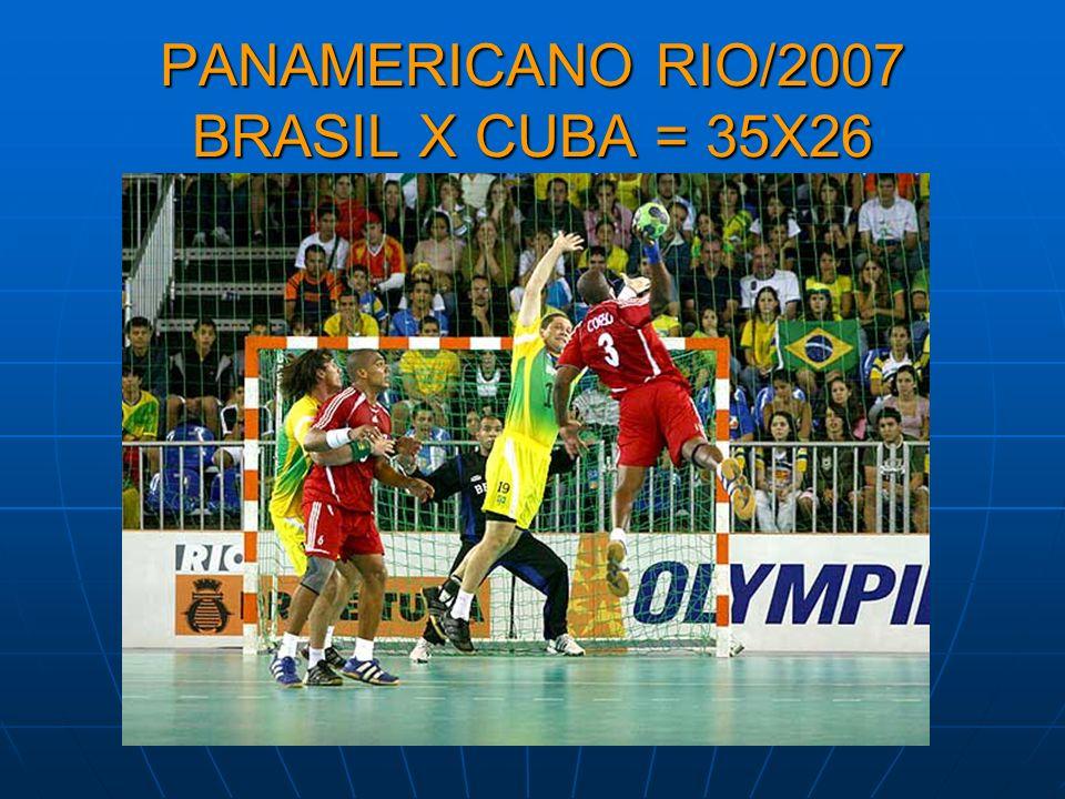 PANAMERICANO RIO/2007 BRASIL X CUBA = 35X26