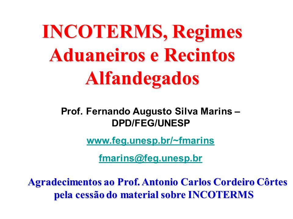 INCOTERMS, Regimes Aduaneiros e Recintos Alfandegados