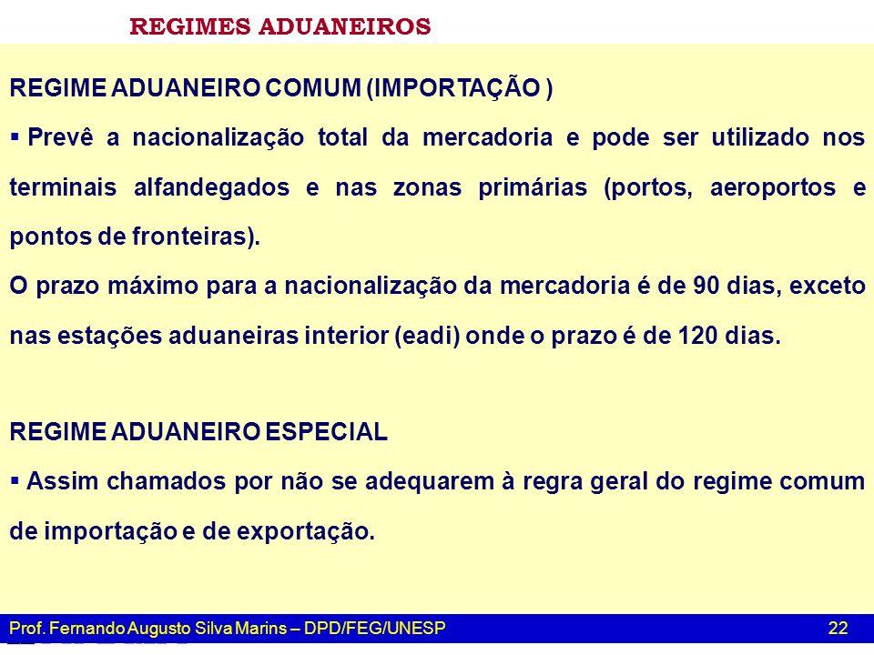 REGIMES ADUANEIROS REGIME ADUANEIRO COMUM (IMPORTAÇÃO )
