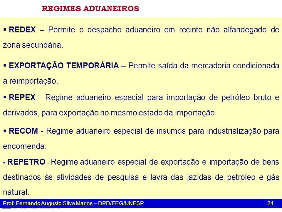 REGIMES ADUANEIROS REDEX – Permite o despacho aduaneiro em recinto não alfandegado de zona secundária.