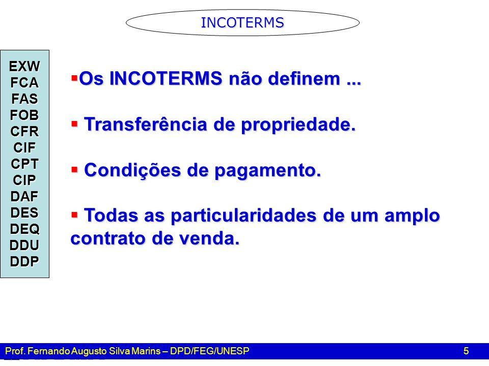Os INCOTERMS não definem ... Transferência de propriedade.