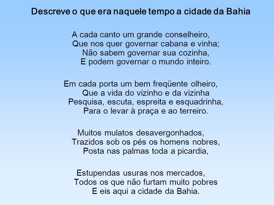 Descreve o que era naquele tempo a cidade da Bahia