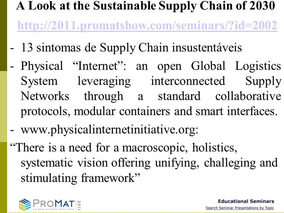 A Look at the Sustainable Supply Chain of 2030 http://2011. promatshow