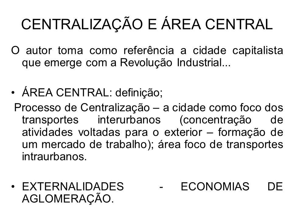 CENTRALIZAÇÃO E ÁREA CENTRAL