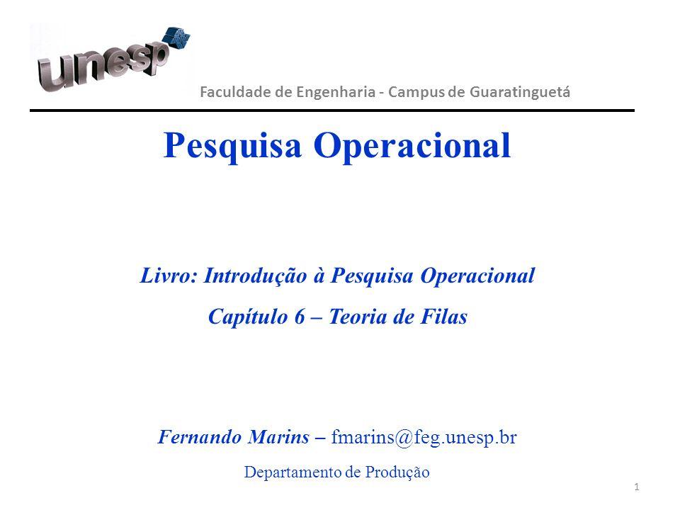Livro: Introdução à Pesquisa Operacional Capítulo 6 – Teoria de Filas