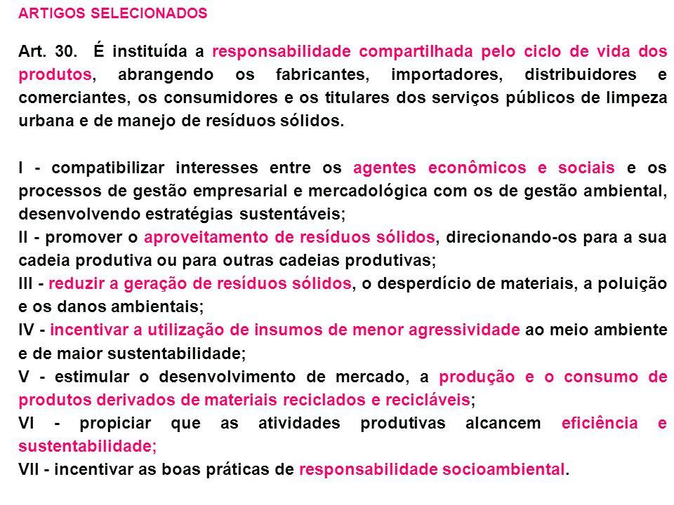 VII - incentivar as boas práticas de responsabilidade socioambiental.
