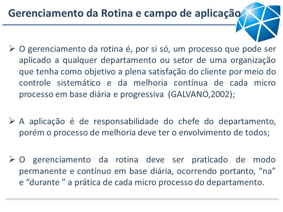 Gerenciamento da Rotina e campo de aplicação
