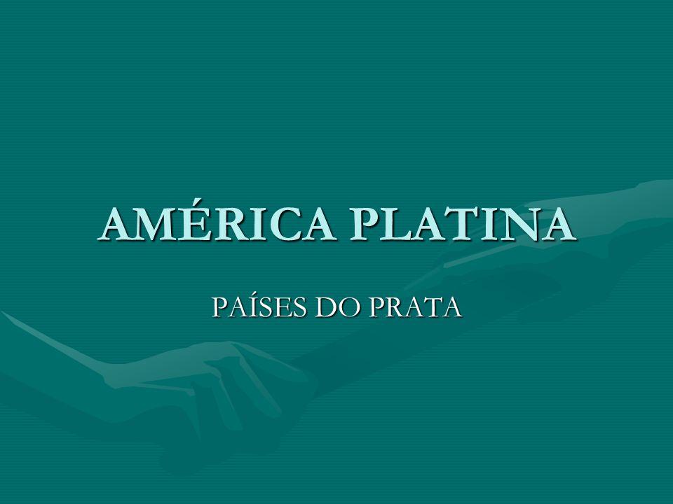AMÉRICA PLATINA PAÍSES DO PRATA