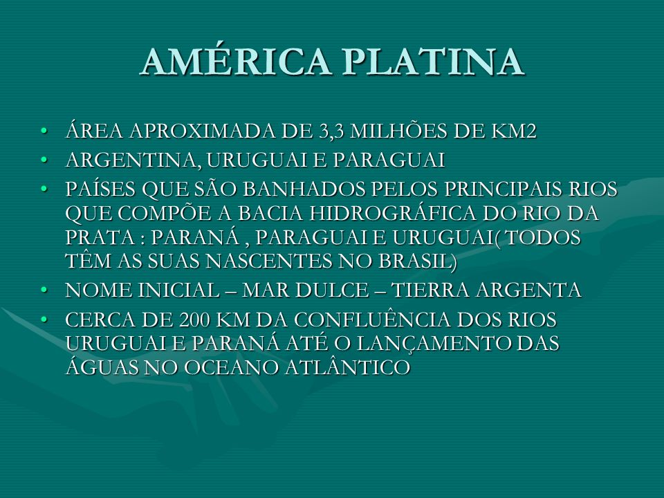 AMÉRICA PLATINA ÁREA APROXIMADA DE 3,3 MILHÕES DE KM2